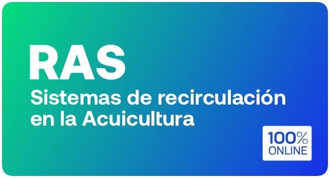 Curso: Sistemas de Recirculación en la Acuicultura (RAS)